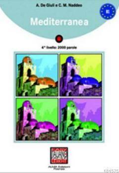 Mediterranea + CD (İtalyanca Okuma Kitabı Orta Seviye) B1