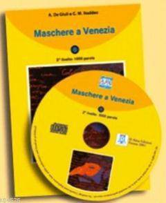 Maschere A Venezia + CD (İtalyanca Okuma Kitabı Temel-Üst Seviye) A1-A2