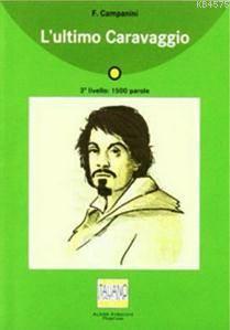 L'ultimo Caravaggio + CD (İtalyanca Okuma Kitabı Orta-Alt Seviye) A2