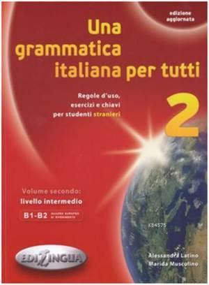 Una Grammatica İtaliana Per Tutti 2 (Edizione Aggiornata) B1-B2