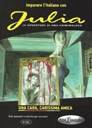 Julia (B1-B2); Una Cara, Carissima Amica