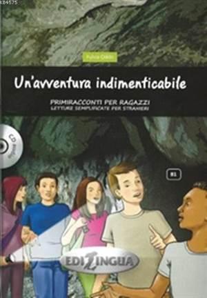 Un'avventura Indimenticabile + CD (B1); Primiracconti Per Ragazzi