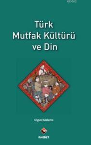 Türk Mutfak Kültürü Ve Din