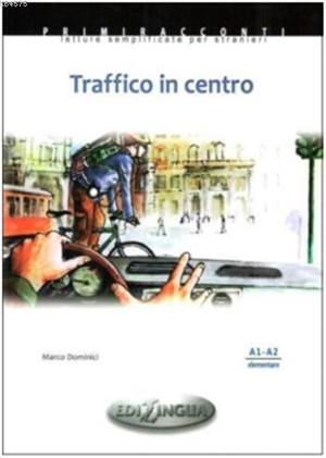 Traffico İn Centro; İtalyanca Okuma Kitabı Temel Seviye(A1-A2)