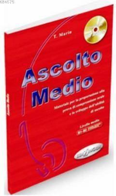 Ascolto Medio + CD (İtalyanca Orta Seviye Dinleme)