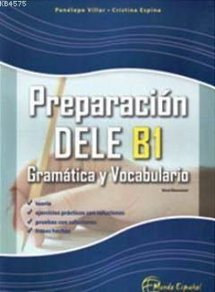 Preparacion DELE B1 - Gramatica Y Vocabulario (İspanyolca Yeterlilik - Gramer Ve Kelime Bilgisi)