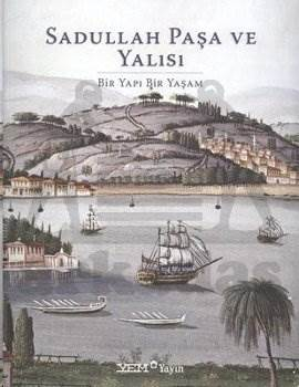 Sadullah Paşa Ve Yalisi / Ciltli