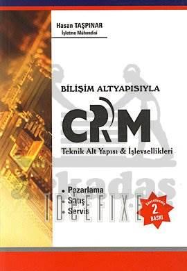 CRM Teknik Alt Yapısı & İşlevsellikleri