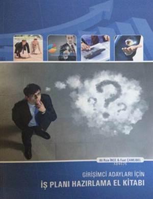 Girişimci Adayları İçin İş Planı Hazırlama El Kitabı