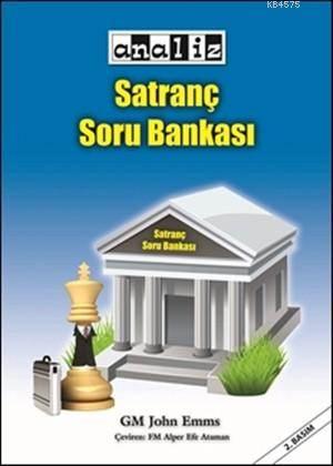 Satranç Soru Bankası; Seviyesi: Orta - İleri Seviye