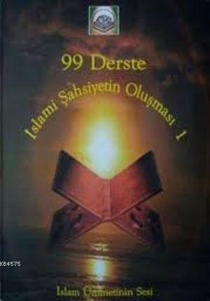 99 Derste İslami Şahsiyetin Oluşması 1