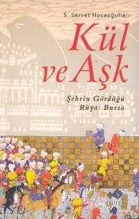Kül Ve Aşk; Şehrin Gördüğü Rüya: Bursa