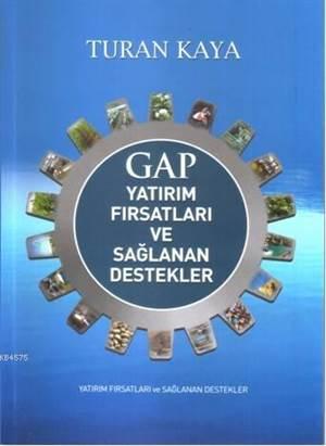 GAP Yatırım Fırsatları ve Sağlanan Destekler