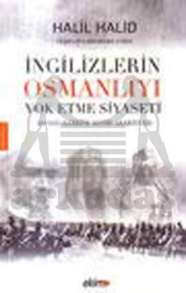 İngilizlerin Osmanlıyı Yok Etme Siyaseti