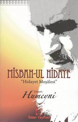 """Misbah-Ul Hidaye; """"Hidayet Meşalesi"""""""