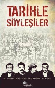 Tarihle Söyleşiler - Ali Başpınar, M.Ali Yılmaz, Melih Pekdemir, Ali Alfatlı