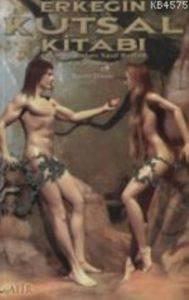 Erkeğin Kutsal Kitabı; Güzel Kadınları Nasıl Baştan Çıkartırsınız?