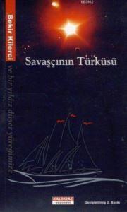 Savaşçının Türküsü; Ve Bir Yıldız Düşer Yüreğimize