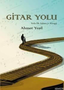 Gitar Yolu; Yola İlk Adım (1. Kitap)