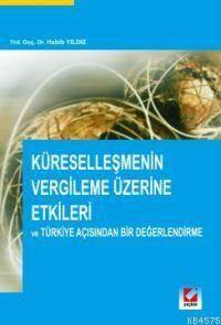 Küresellesmenin Vergileme Üzerine Etkileri; ve Türkiye Açisindan Bir Degerlendirme