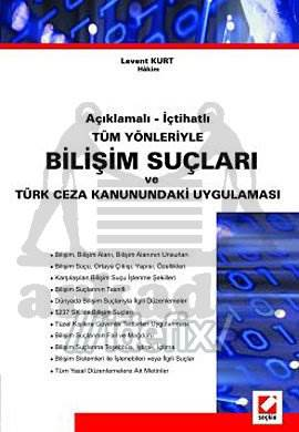 Bilişim Suçları ve Türk Ceza Kanunundaki Uygulaması