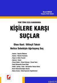 Yeni Türk Ceza Kanununda; Kisilere Karsi Suçlar
