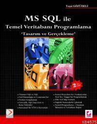 MS SQL Server İle Temel Veritabanı Programalama; Tasarım ve Gerçekleşme
