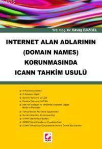 Internet Alan Adlarının (Domain Names) Korunmasında ICANN Tahkim Usulü