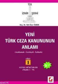 Yeni Türk Ceza Kanununun Anlamı; Tck İzmir Şerhi