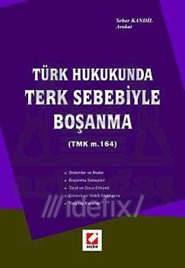 Türk Hukukunda Terk Sebebiyle Boşanma