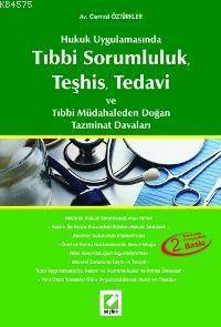 Hukuk Uygulamasında; Tıbbi Sorumluluk, Teşhis, Tedavi ve Tıbbi Müdahaleden Doğan Tazminat Davaları
