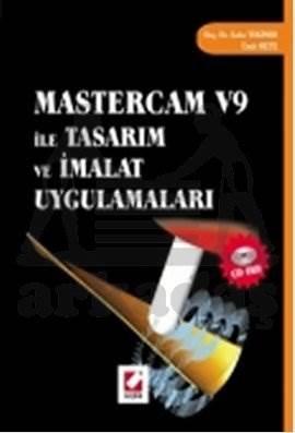 Mastercam V9 ile Tasarım ve İmalat Uygulamaları