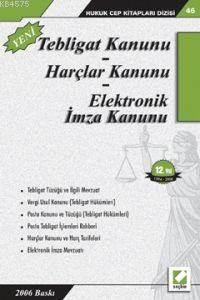Tebligat Kanunu; Harçlar Kanunu - Elektronik Imza Kanunu