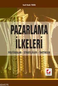 Pazarlama İlkeleri Politikalar - Stratejiler - Taktikler