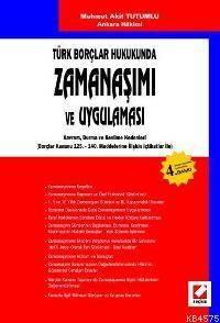Türk Borçlar Hukukunda Zamanasimi ve Uygulamasi