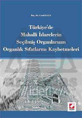 Türkiye'de Mahalli İdarelerin Seçilmiş Organlarının Organlık Sıfatlarını Kaybetmeleri