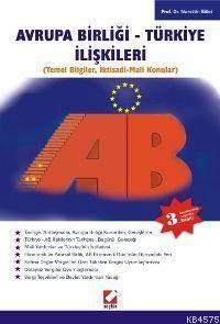 Avrupa Birligi - Türkiye Iliskileri; Temel Bilgiler, Iktisadi-mali Konular