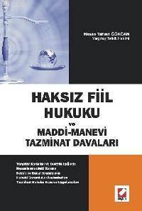 Haksiz Fiil Hukuku ve Maddi - Manevi Tazminat Davalari /Ciltli