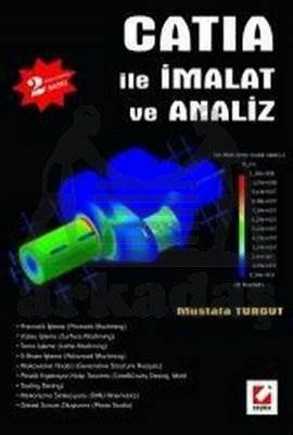 CATIA ile İmalat ve Analiz