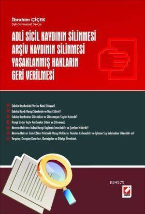 Adli Sicil Kaydının Silinmesi - Arşiv Kaydının Silinmesi - Yasaklanmış Hakların Geri Verilmesi