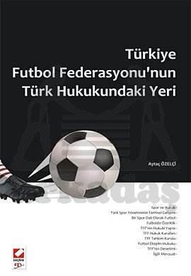 Türkiye Futbol Federasyonu'nun Türk Hukukundaki Yeri