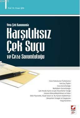 Yeni Çek Kanununda Karşılıksız Çek Suçu ve Ceza Sorumluluğu