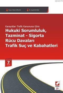Kaarayolları Trafik Hukuki Sorumluluk, Tazminat, Sigorta, Rücu Davaları ve Trafik Suç ve Kabahatleri