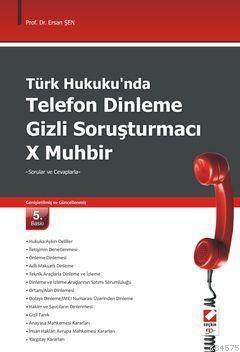 Türk Hukukunda Telefon Dinleme - Gizli Soruşturmacı - X Muhbir