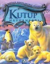 Hayvan Dostlarımız Dizisi Kutup Hayvanları