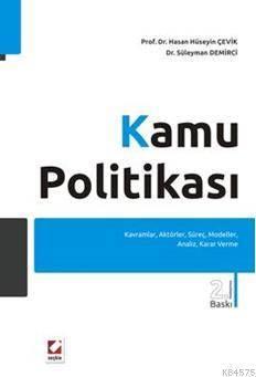 Kamu Politikası; Kavramlar, Aktörler, Süreç, Modeller, Analiz, Karar Verme