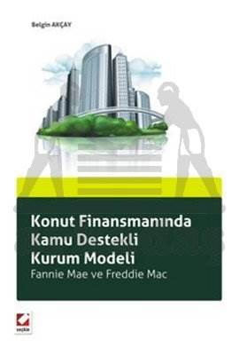 Konut Finansmanında Kamu Destekli Kurum Modeli