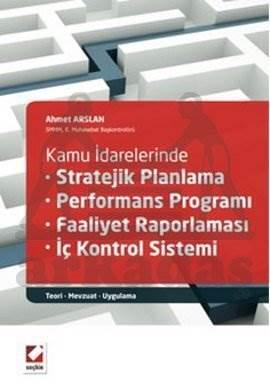 Stratejik Planlama – Performans Programı – Faaliyet Raporlaması – İç Kontrol Sistemi