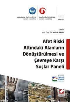 Afet Riski Altındaki Alanların Dönüştürülmesi ve Çevreye Karşı Suçlar Paneli