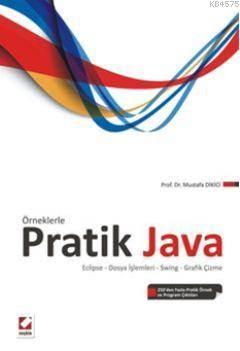 Örneklerle Pratik Java; Eclipse  Dosya Islemleri  Swing  Grafik Çizme